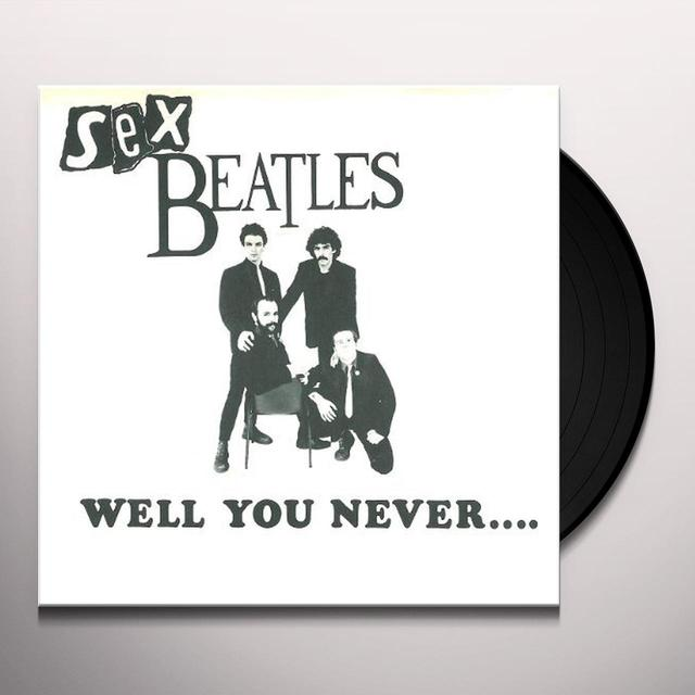 Sex Beatles WELL YOU NEVER / FATAL FASCINATION Vinyl Record