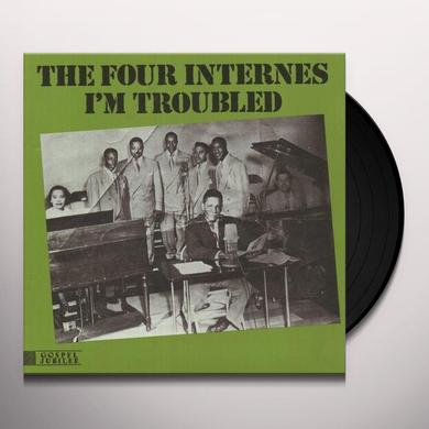 Four Internes I'M TROUBLED (1951-53) Vinyl Record