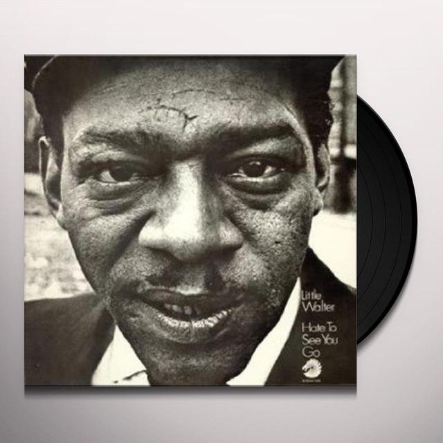 Little Walter HATE TO SEE YOU GO Vinyl Record