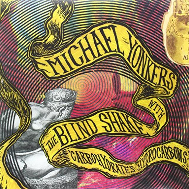 Michael Yonkers & The Blind Shake CARBOHYDRATE HYDROCARBONS Vinyl Record