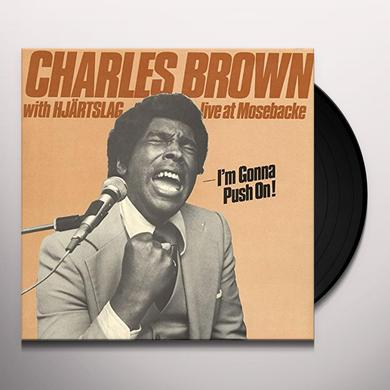 Charles Brown I'M GONNA PUSH ON Vinyl Record