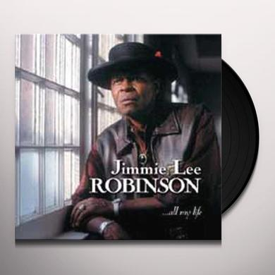 Jimmie Lee Robinson ALL MY LIFE Vinyl Record