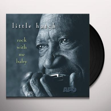 Little Hatch ROCK WITH ME BABY Vinyl Record