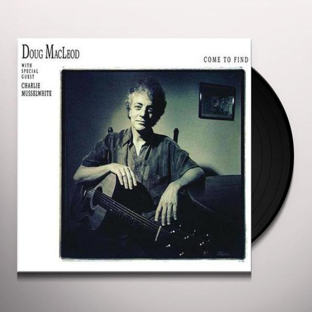 Doug Macleod COME TO FIND Vinyl Record