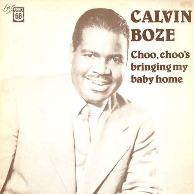 Calvin Boze CHOO CHOO'S BRINGING MY BABY HOME (1949-52) Vinyl Record