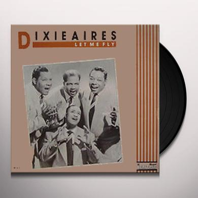 Dixieaires LET ME FLY Vinyl Record