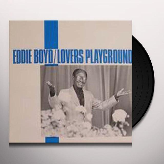 Eddie Boyd LOVERS PLAYGROUND Vinyl Record