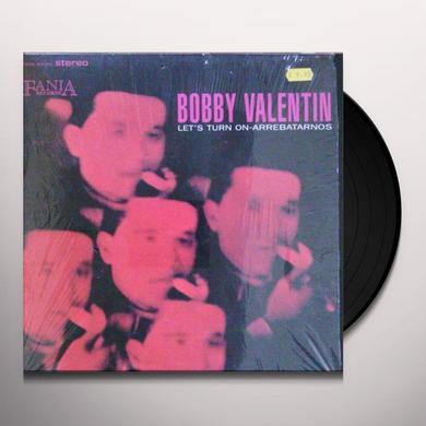 Bobby Valentin LET'S TURN ON-ARREBATARNOS Vinyl Record