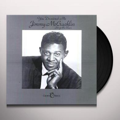 Jimmy Mccracklin YOU DECEIVED ME Vinyl Record