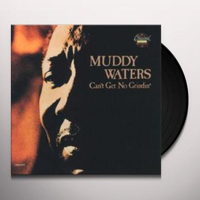 Muddy Waters CAN'T GET NO GRINDIN' Vinyl Record
