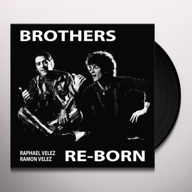 Raphael Velez & Roman Velez BROTHERS RE-BORN Vinyl Record