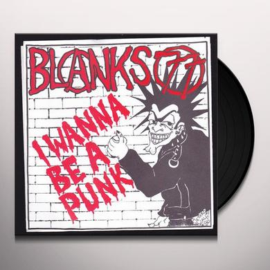 Blanks 77 I WANNA BE A PUNK Vinyl Record
