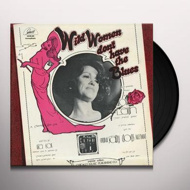 Carol Leigh WILD WOMEN DON'T HAVE THE BLUES Vinyl Record