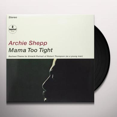 Archie Shepp MAMA TOO TIGHT Vinyl Record
