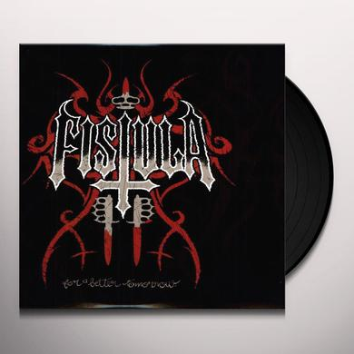 Fistula FOR A BETTER TOMORROW Vinyl Record