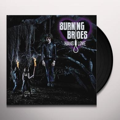 Burning Brides HANG LOVE Vinyl Record