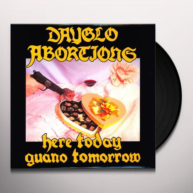 Dayglo Abortions HERE TODAY GUANO TOMORROW Vinyl Record