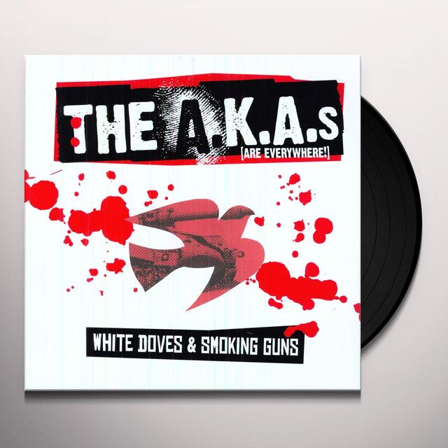 A.K.A.'S (Are Everywhere) WHITE DOVES & SMOKING GUNS Vinyl Record