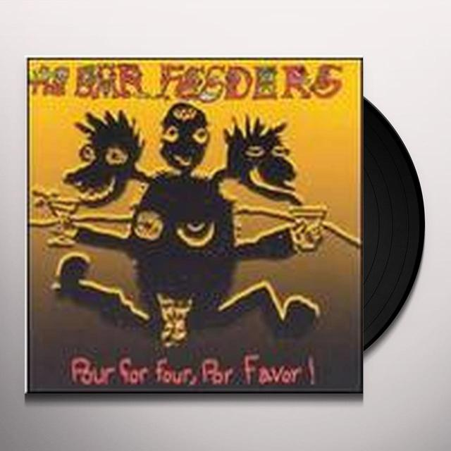 Bar Feeders POUR FOR FOUR POR FAVOR Vinyl Record