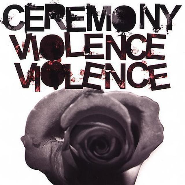 Ceremony VIOLENCE VIOLENCE (Vinyl)