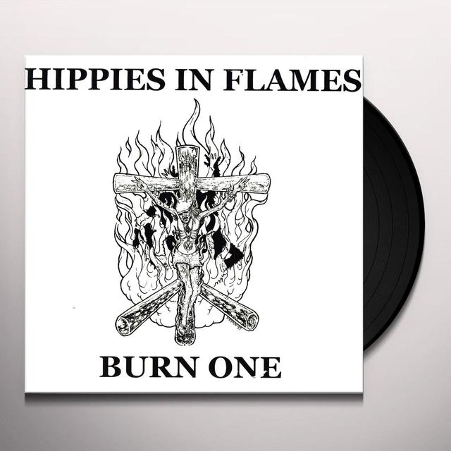 Hippies In Flames BURN ONE Vinyl Record