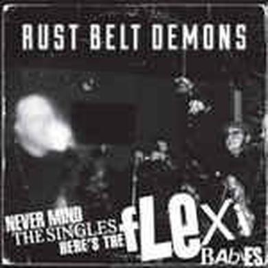Rust Belt Demons NEVER MIND THE SINGLES HERE'S Vinyl Record