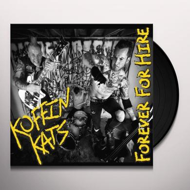 Koffin Kats FOREVER FOR HIRE Vinyl Record