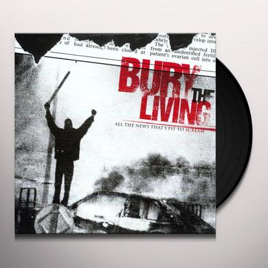 Bury The Living ALL THE NEWS THAT'S FIT TO SCREAM Vinyl Record