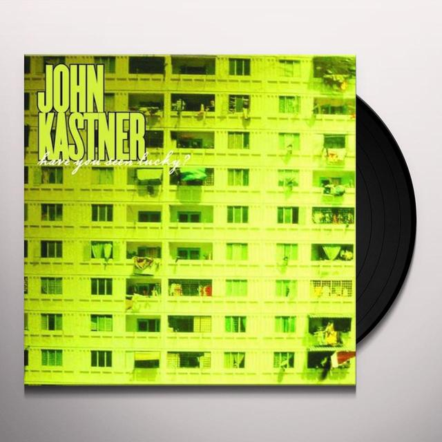 John Kastner HAVE YOU SEEN LUCKY Vinyl Record