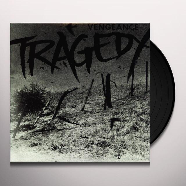 Tragedy VENGEANCE Vinyl Record