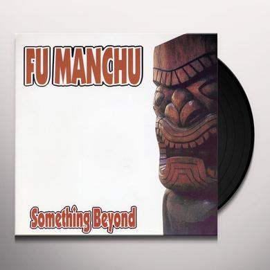 Fu Manchu SOMETHING BEYOND Vinyl Record