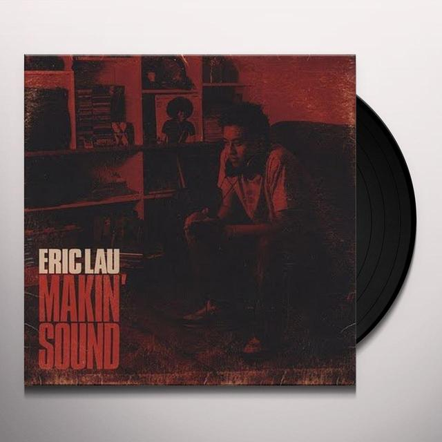 Eric Lau MAKIN' SOUND Vinyl Record