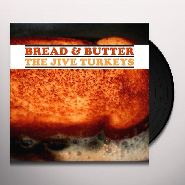 Jive Turkeys BREAD & BUTTER Vinyl Record