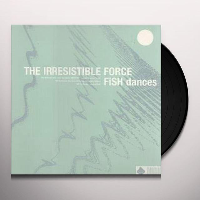 Irresistible Force FISH DANCES Vinyl Record