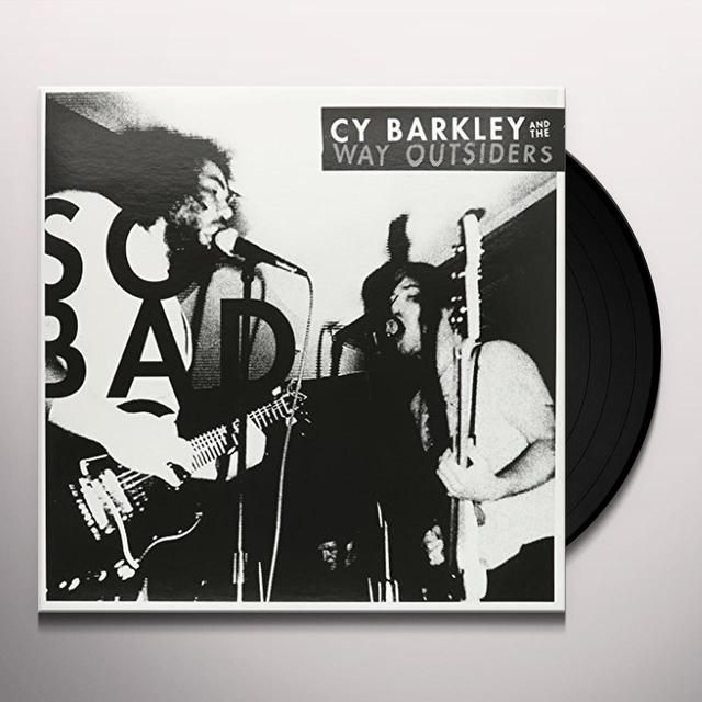 Cy Barkley & The Way Outsiders SO BAD Vinyl Record