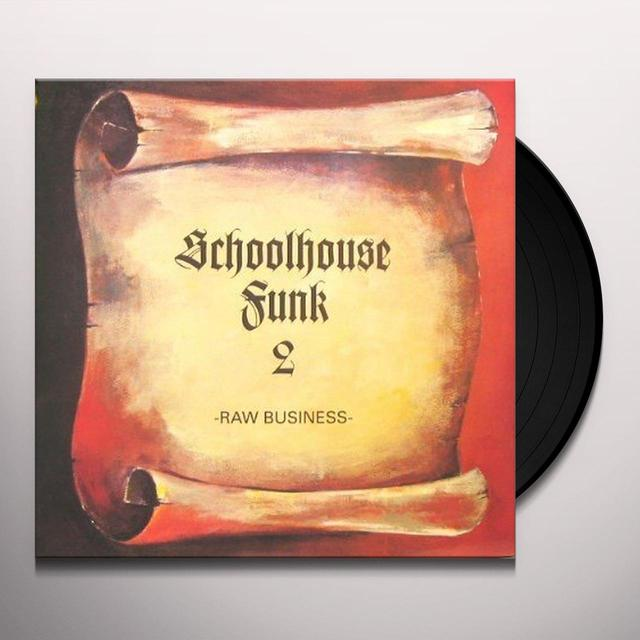 RAW BUSINESS-SCHOOLHOUSE FUNK 2 / VARIOUS Vinyl Record