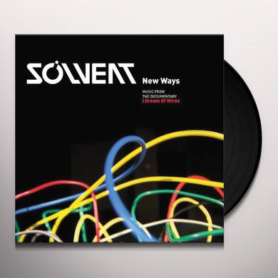 Solvent NEW WAYS: MUSIC FROMTHE DOCUMENTARY I DREAM OF WIR Vinyl Record