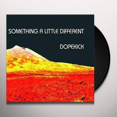 Dopekick SOMETHING A LITTLE DIFFERENT Vinyl Record