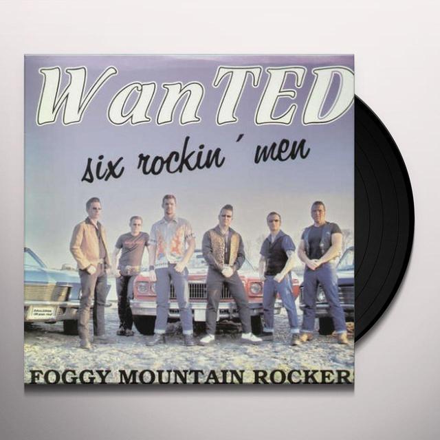 Foggy Mountain Rockers WANTED-SIX ROCKIN' MEN Vinyl Record