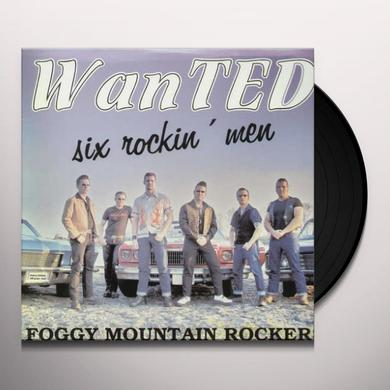 Foggy Mountain Rockers WANTED-SIX ROCKIN' MEN Vinyl Record