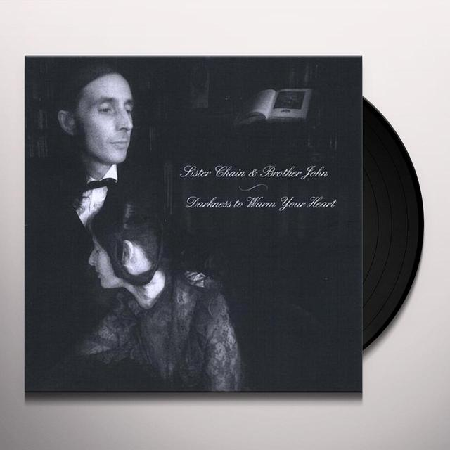 Sister Chain & Brother John DARKNESS TO WARM YOUR HEART Vinyl Record