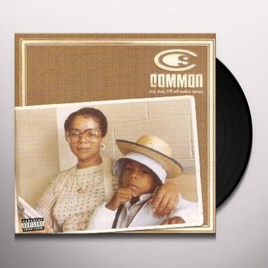 Common ONE DAY IT'LL ALL MAKE SENSE Vinyl Record