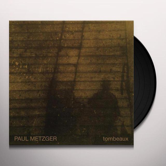 Paul Metzger TOMBEAUX Vinyl Record