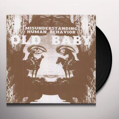 Old Baby MISUNDERSTANDING HUMAN BEHAVIOR Vinyl Record