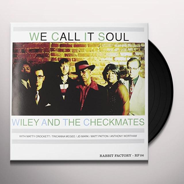 Wiley & The Checkmates WE CALL IT SOUL Vinyl Record
