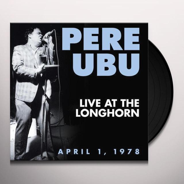 Pere Ubu LIVE AT THE LONGHORN Vinyl Record