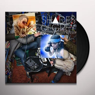 Shades Of Grey ALL THEY DO IS DIS Vinyl Record