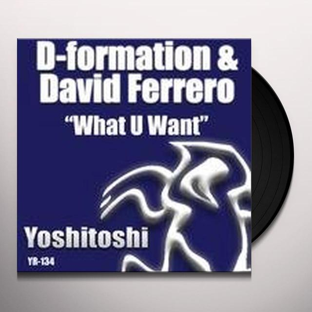 D-Formation & David WHAT U WANT Vinyl Record