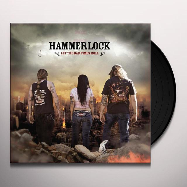 Hammerlock LET THE BAD TIMES ROLL Vinyl Record