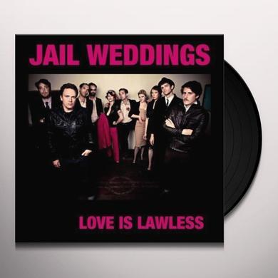Jail Weddings LOVE IS LAWLESS Vinyl Record